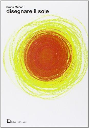 Disegnare il sole. Ediz. illustrata (Workshop) por Bruno Munari