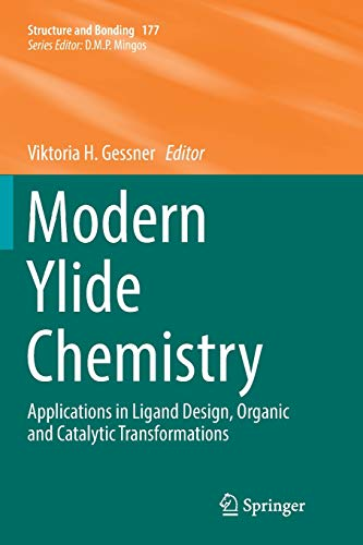 Modern Ylide Chemistry: Applications in Ligand Design, Organic and Catalytic Transformations (Structure and Bonding, Band 177)