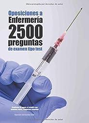 Oposiciones a Enfermería. 2500 preguntas de examen tipo test: Cuaderno de apoyo al estudio con pruebas reales. Preguntas resueltas
