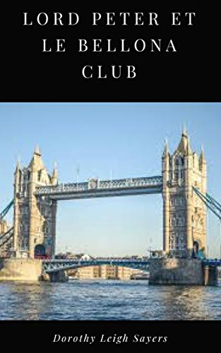 Lord Peter et le Bellona Club par Dorothy Leigh Sayers