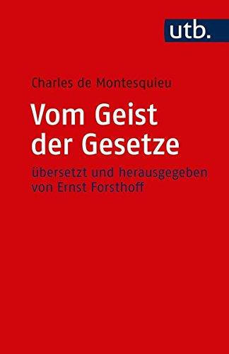 Vom Geist der Gesetze: übersetzt und herausgegeben von Ernst Forsthoff