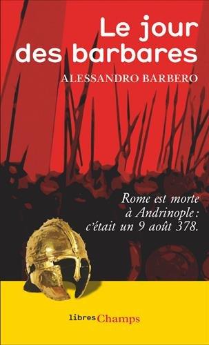 Le jour des barbares : Andrinople, 9 août 378