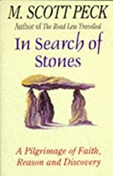 In Search of Stones: A Pilgrimage of Faith, Reason and Discovery by M.Scott Peck (1997-03-03)