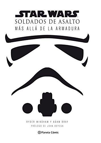 Star Wars Soldados de asalto (Stormtroopers): Detrás de la armadura (Star Wars: Guías Ilustradas)