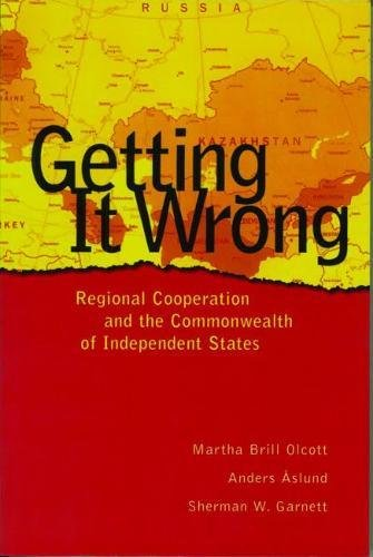 Getting It Wrong: Regional Cooperation and the Commonwealth of Independent States