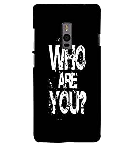 Citydreamz Who Are You\Quotes Hard Polycarbonate Designer Back Case Cover For OnePlus 2