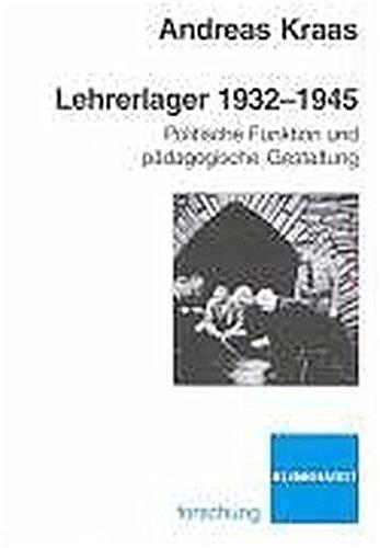 Lehrerlager 1932 - 1945. Politische Funktion und pädagogische Gestaltung