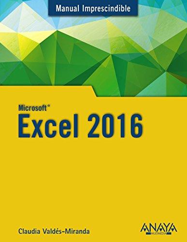 Excel 2016 (Manuales Imprescindibles) por Claudia Valdés-Miranda