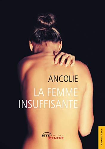 La Femme insuffisante (JE.TEMOIGNAGE)