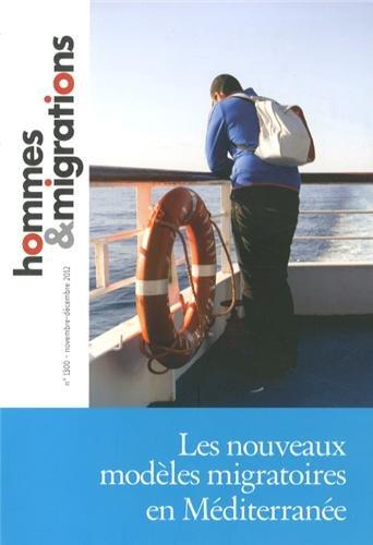 Hommes & Migrations, N° 1300, Novembre-décembre 2012 : Les nouveaux modèles migratoires en Méditerranée