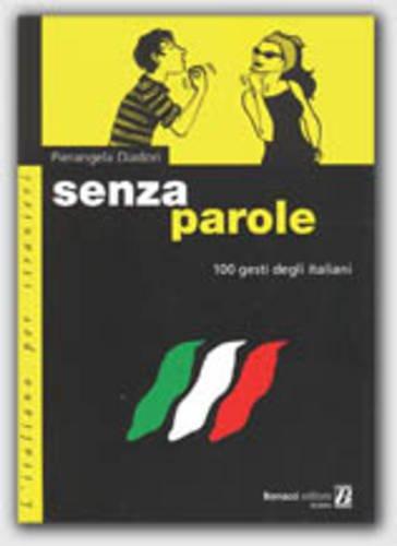 Senza parole. 100 gesti degli italiani