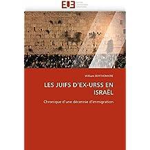 LES JUIFS D''EX-URSS EN ISRAËL: Chronique d''une décennie d''immigration (Omn.Univ.Europ.)