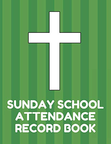 ance Record Book: Attendance Chart Register for Sunday School Classes, Green Cover ()