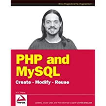 PHP and MySQL: Create-modify-reuse by Timothy Boronczyk (9-May-2008) Paperback