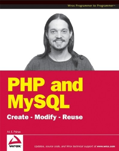 PHP and MySQL: Create - Modify - Reuse by Timothy Boronczyk (2008-05-05)
