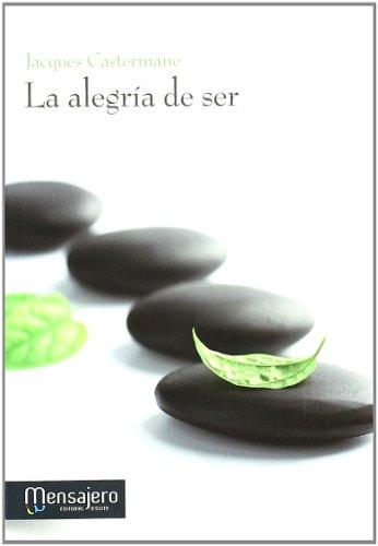 LA ALEGRIA DE SER (YOGA, ZEN)