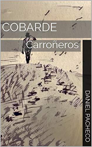 Cobarde: Carroñeros por Daniel Pacheco
