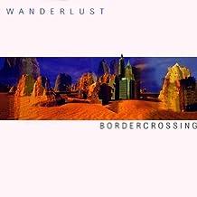 Border Crossing [German Import] by Wanderlust (1997-05-26)