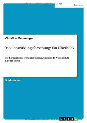 Medienwirkungsforschung: Ein Überblick: Medienselektion, Dissonanztheorie, wachsende Wissenskluft, Sleeper-Effekt