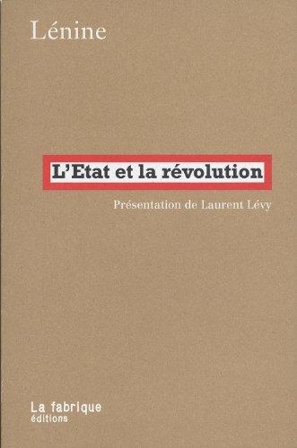 L'Etat et la révolution : La doctrine du marxisme sur l'Etat et les tâches du prolétariat dans la révolution