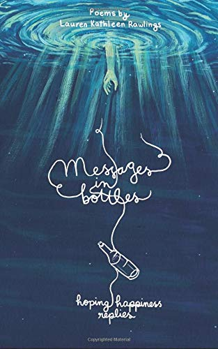 Messages in Bottles: (hoping happiness replies) por Lauren Kathleen Rawlings