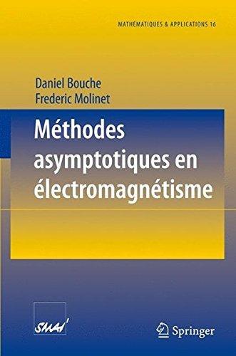 M????thodes asymptotiques en ????lectromagn????tisme (Math????matiques et Applications) (French Edition) by Daniel Bouche (2008-06-13)