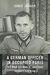 A German Officer in Occupied Paris: The War Journals, 1941-1945 (European Perspectives: A Series in Social Thought and Cultur) (European Perspectives: ... in Social Thought and Cultural Criticism)