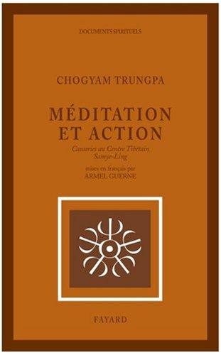 Méditation et action : Causeries au Centre Tibétain Samye-Ling