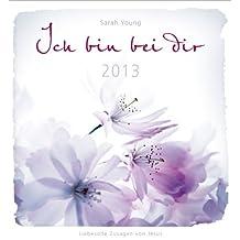 Ich bin bei dir 2013: Wandkalender