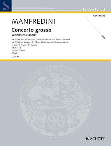 Preisvergleich Produktbild Concerto grosso C-Dur: Weihnachtskonzert. op. 3/12. 2 Violinen, Violoncello, Streichorchester und Cembalo. Partitur. (Edition Schott)