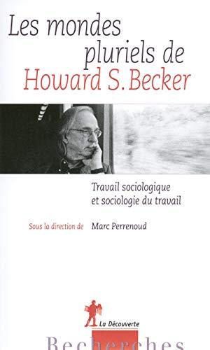 Les mondes pluriels de Howard S. Becker