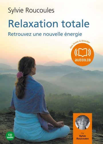 Relaxation totale (z) - Audio livre 1 CD audio par Sylvie Roucoules