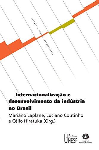 Internacionalização E Desenvolvimento Da Indústria No Brasil (Portuguese Edition) por Mariano Laplane