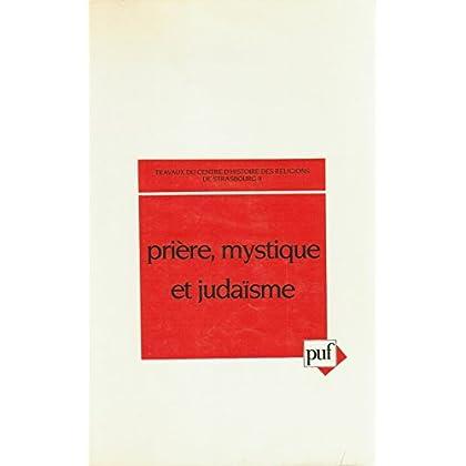 Prière, mystique et judaïsme : Colloque de Strasbourg, 10-12 septembre 1984