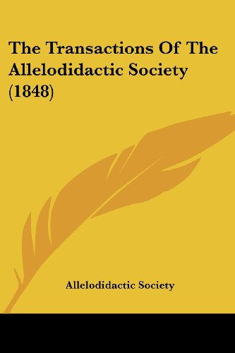 The Transactions of the Allelodidactic Society (1848)