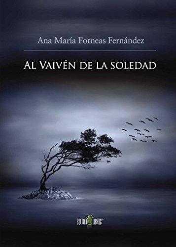 Al Vaivén de la soledad por Ana Mª Forneas Fernández