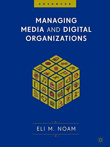 Managing Media and Digital Organizations
