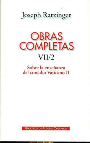 Obras completas de Joseph Ratzinger. VII/2: Sobre la enseñanza del Concilio Vaticano II: Formulación, transmisión, interpretación: 7 (MAIOR)