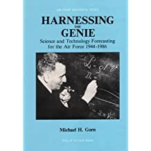 [(Harnessing the Genie : Science and Technology Forecasting for the Air Force, 1944 - 1986)] [By (author) Research Associate Michael H Gorn ] published on (June, 2012)