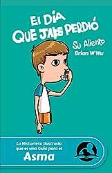El día que Jake perdió su aliento: Health Stories for Kids: Asma (Health Stories for Kids (Spanish) nº 1) (Spanish Edition)