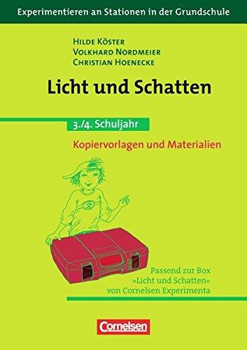 Experimentieren an Stationen in der Grundschule: Licht und Schatten: 3./4. Schuljahr. Kopiervorlagen