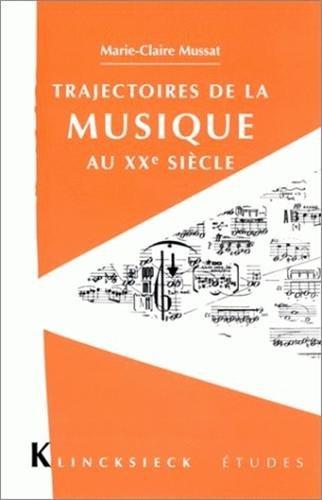 Trajectoires de la musique au XXe siècle