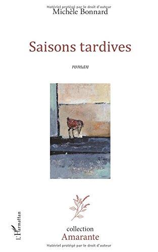 Saisons tardives par Michèle Bonnard