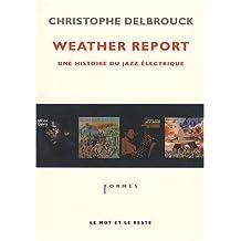 Weather Report : Une histoire du jazz électrique