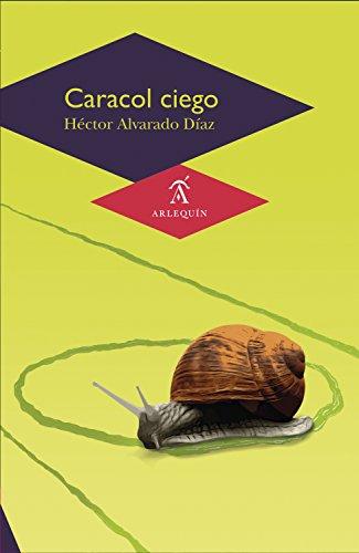 Caracol ciego por Héctor Alvarado Díaz