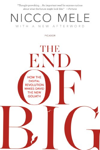 The End of Big: How the Digital Revolution Makes David the New Goliath por Nicco Mele
