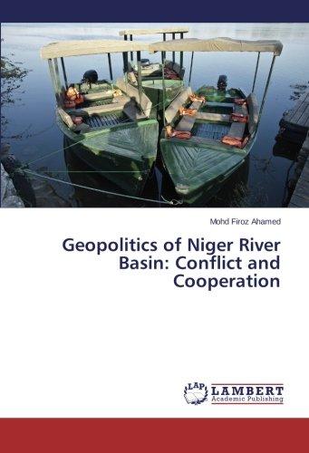 Geopolitics of Niger River Basin: Conflict and Cooperation (O Canada Ihre Geschichte)