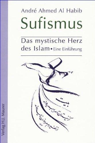 Sufismus: Das mystische Herz des Islam - Eine Einführung