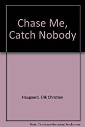 Chase Me, Catch Nobody