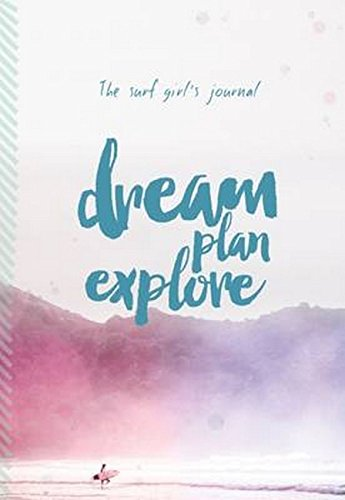Surf Girl's Journal: Dream, Plan, Explore -